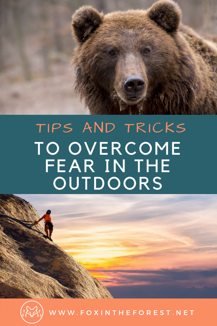 Tips and tricks to battle fear in the outdoors. How to overcome fear. Tips for beating fear. How to not be afraid while camping, hiking and climbing. #fear #outdoors #camping #climbing