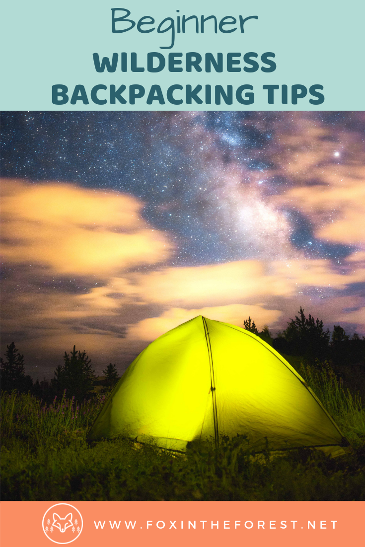 Backpacking tips for beginners. Guide to beginner backpacking, backcountry camping, and wild camping. How to plan a backpacking trip. Where to camp in the wilderness. Responsible wilderness camping. #backpacking #camping #wilderness #hiking #outdoors