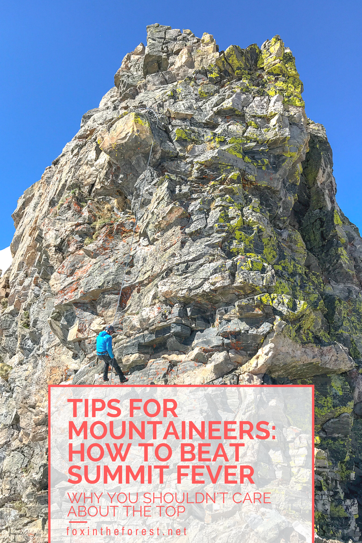 One of the most dangerous mindsets in mountaineering is summit fever. Here's a look at a few ways to beat the mental beast that kills on the mountain. Learn how to enjoy the climb, not the top. #mountaineering #outdoorskills #outdoortips #beginninermountaineering #outdoors