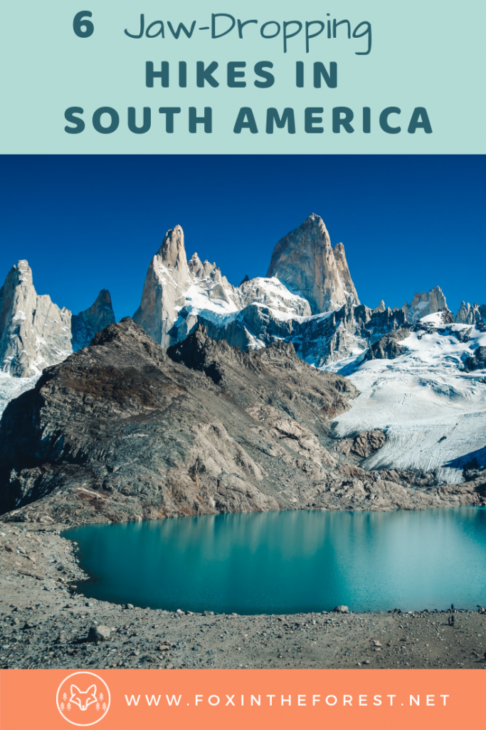 The best South America hiking routes. The most beautiful hikes in South America. Adventure travel and hiking tips for South America. Tips for hiking in South America.