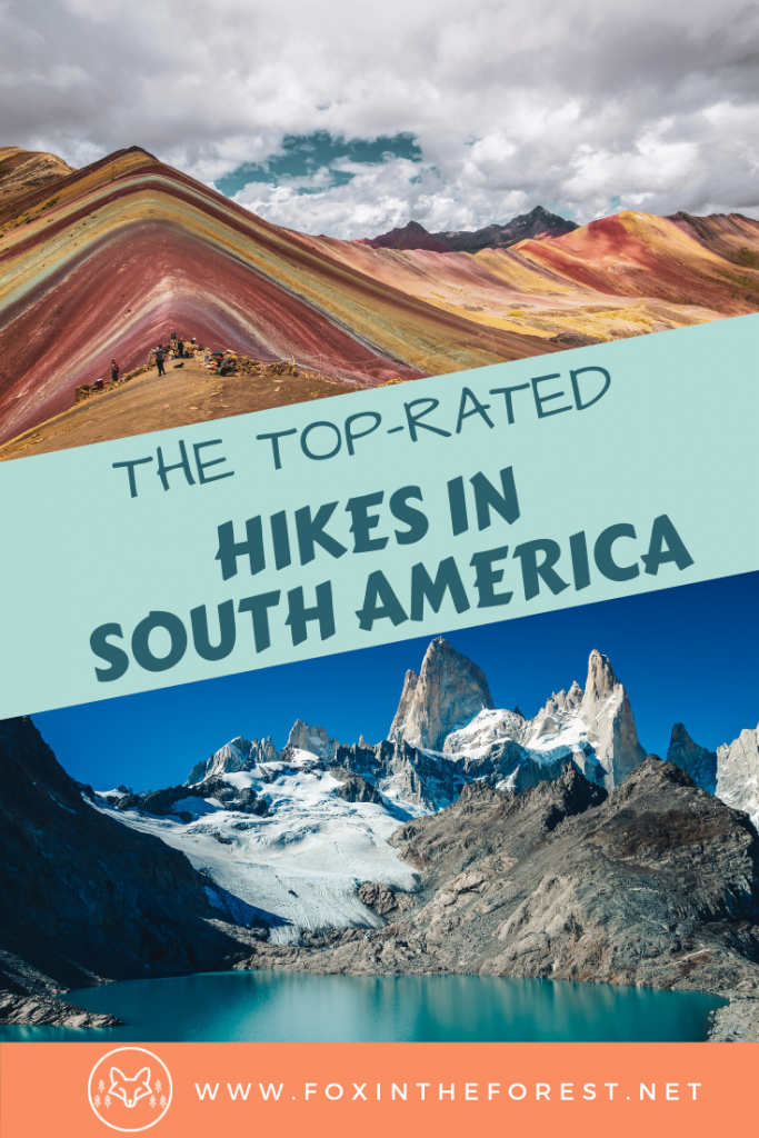 The best hikes in South America. The most beautiful treks in South America. Adventure Travel destinations in South America. South America's best hiking trails. Tips and tricks for hiking in South America. #southamerica #adnveturetravel #hiking