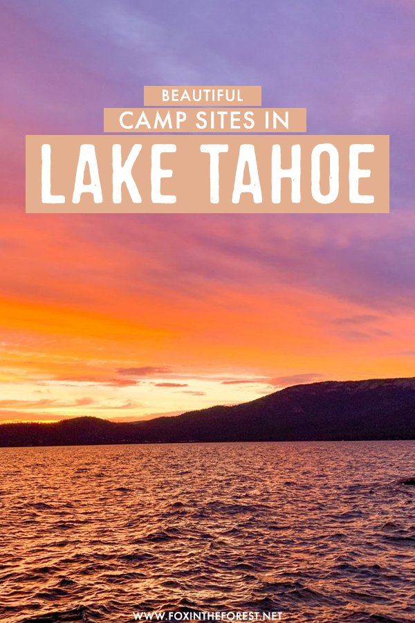 Want to go camping in Lake Tahoe? On this travel guide, I share the best camp sites and camping spots to have a blast on your trip to Lake Tahoe!