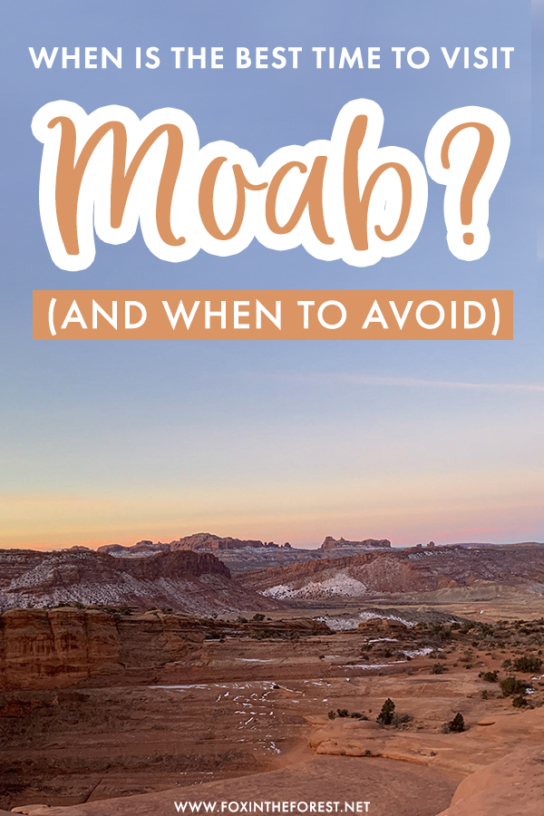 Is Moab, Utah on your bucket list this year? If you're planning a trip to Moab but unsure when to go to make the most out of your trip, here's when to visit and when to avoid visiting Moab!